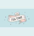 tea time vintage ribbon vector image
