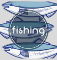 fishing funny sport to catch sea food background vector image
