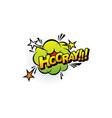 hooray comic bubble boom bang effect popart design vector image