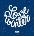 inscription love winter vector image vector image