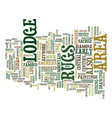 lodge area rugs text background word cloud concept vector image vector image