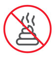 no shit line icon prohibition and forbidden vector image vector image