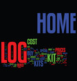 log home kit prices tips when you buy log home vector image vector image