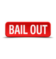 bail out red three-dimensional square button vector image