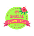 special price summer 2018 emblem with hibiscus vector image