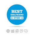 best girlfriend ever sign icon award symbol vector image vector image