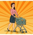 pop art woman with shopping cart full money vector image vector image