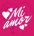 mi amor translation my love in spanish vector image vector image
