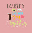 quotes relationship couple pray together stay vector image vector image