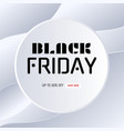 black friday sale banner circle paper speech vector image vector image