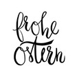 frohe ostern greeting in lettering vector image vector image
