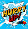 hurry up word comic book pop art vector image vector image