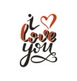 i love you lettering vector image