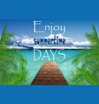 summertime days on the island vector image vector image