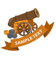 cannon with nuclei with ribbon banner weapons of vector image vector image