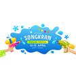 amazing happy songkran thailand festival gun hand vector image vector image