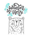 winter is here calligraphy lettering scandinavian vector image vector image