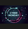 cyber monday background with glitch effect promo vector image vector image