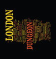 london dungeon text background word cloud concept