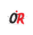 alphabet letter combination or o r with grunge vector image vector image