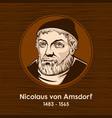 nicolaus von amsdorf vector image vector image