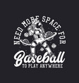 t-shirt design need more space for baseball vector image