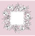 flower square frame floristic decor greeting card vector image vector image