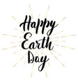 happy earth day lettering greeting vector image vector image