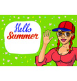 lettering Hello summer greeting card girl waving vector image vector image