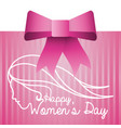 happy womens day pink card with bow vector image