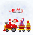 santa claus and a toy train with gifts vector image vector image