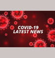 covid19-19 latest news coronavirus red background vector image