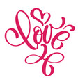 handwritten inscription love and heart happy vector image
