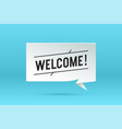 welcome paper bubble cloud talk vector image vector image