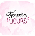 Forever Yours quote design Hand lettered vector image vector image