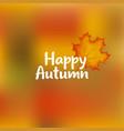 happy autumn design with orange maple leaf on vector image vector image