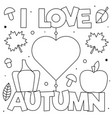 i love autumn coloring page black and white vector image vector image