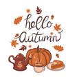 inscription hello autumn pumpkin cake and tea vector image