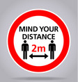 mind your distance 2m sign vector image vector image