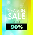 season discount banner up to 90 percent blured vector image vector image