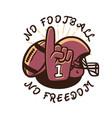 t shirt design no football no freedom vector image vector image