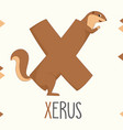 alphabet letter x and xerus vector image vector image