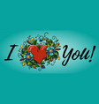 hand drawing calligraphy i love you and red heart vector image