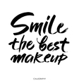 Smile is the best makeup Inspirational quote vector image vector image