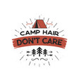 outdoors adventure badge - camp hair don t care t vector image vector image