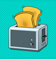 toaster with toast pop art vector image