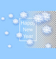 snowflakes on transparent background happy new vector image