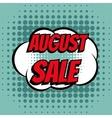 August sale comic book bubble text retro style vector image vector image