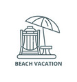 beach vacation line icon beach vacation vector image vector image