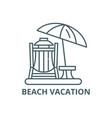 beach vacation line icon beach vacation vector image
